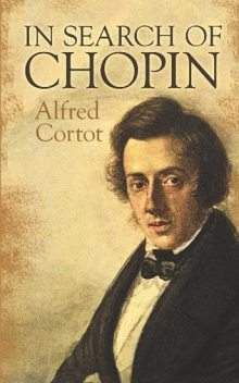 In Search of Chopin, Alfred Cortot