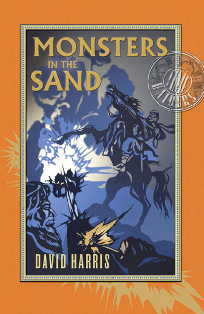 Monsters in the Sand: Time Raiders 2, David Harris