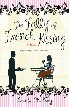 The Folly of French Kissing, Carla McKay