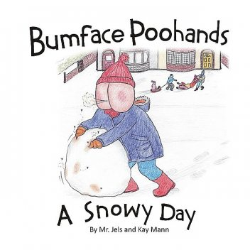 Bumface Poohands – A Snowy Day, Jels, Kay Mann