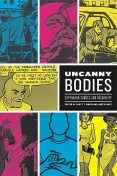 Uncanny Bodies, Scott Smith, José Alaniz