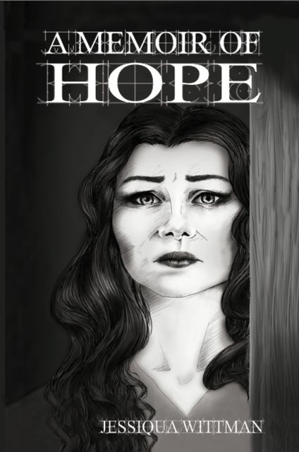 A Memoir of Hope, Jessiqua Wittman