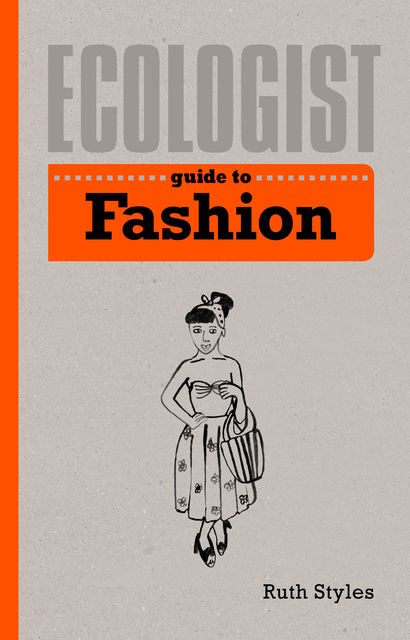Ecologist Guide to Fashion, Ruth Styles
