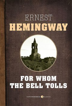 For Whom the Bell Tolls, Ernest Hemingway