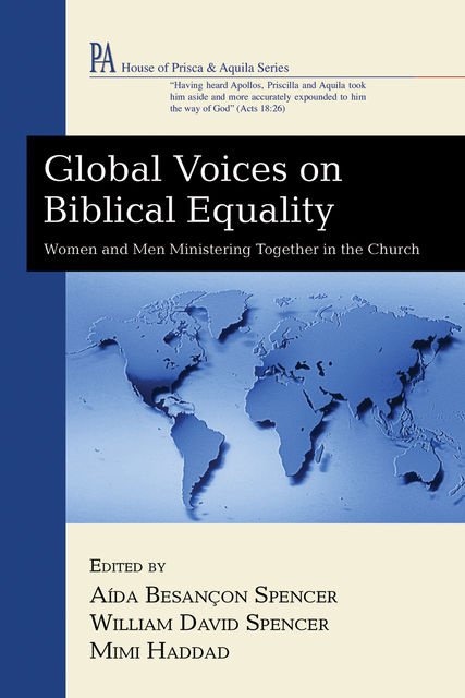 Global Voices on Biblical Equality, Aída Besançon Spencer
