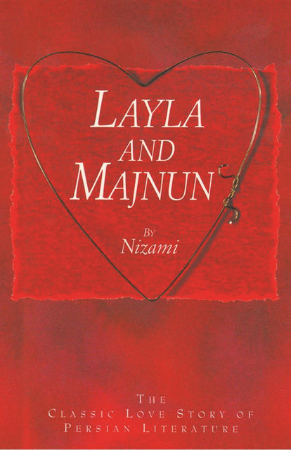 Layla and Majnun – The Classic Love Story of Persian Literature, Nizami