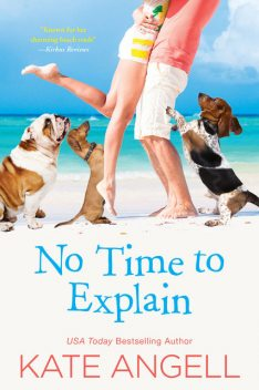 No Time to Explain, Kate Angell