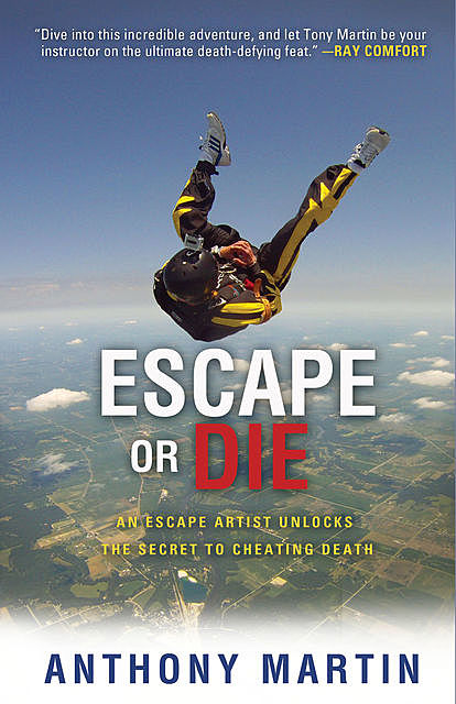 Escape or Die, Anthony Martin