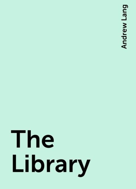 The Library, Andrew Lang