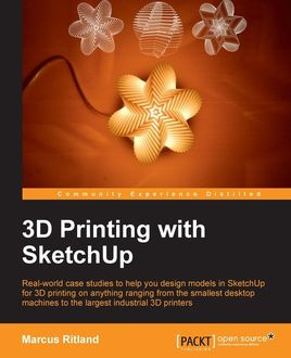 3D Printing with SketchUp, Marcus Ritland