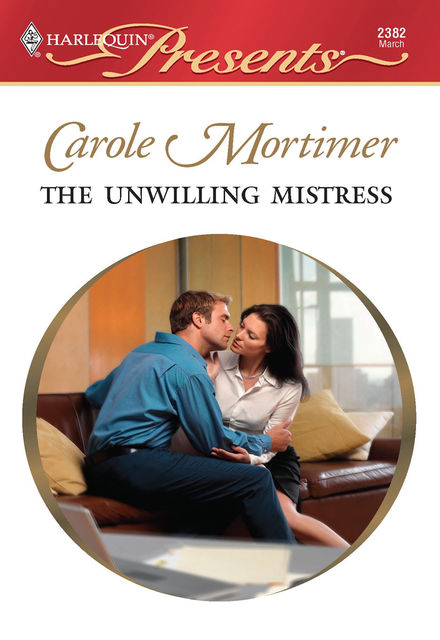 The Unwilling Mistress, Carole Mortimer