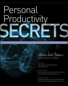 Personal Productivity Secrets, Maura Nevel Thomas