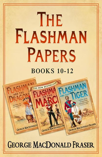 Flashman Papers 3-Book Collection 4, George MacDonald Fraser