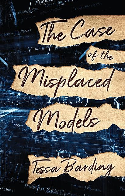The Case of the Misplaced Models, Tessa Barding