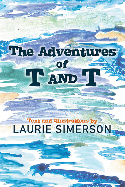 The Adventures of T and T, Laurie Simerson
