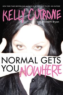 Normal Gets You Nowhere, Kelly Cutrone, Meredith Bryan