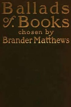 Ballads of Books, Brander Matthews