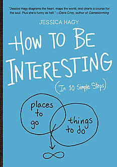 How to Be Interesting, Jessica Hagy