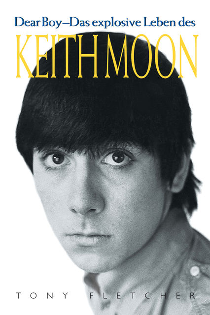 Keith Moon – Dear Boy, Tony Fletcher