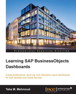 Learning SAP BusinessObjects Dashboards, Taha M. Mahmoud