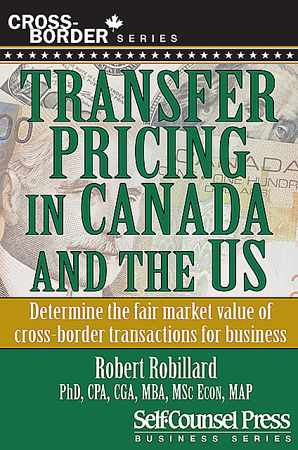 Transfer Pricing in Canada and the United States, Robert Robillard
