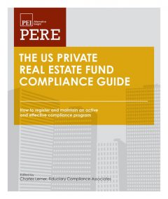 The US Private Real Estate Fund Compliance Guide, Charles Lerner, Richard Marshall, Raj Marphatia