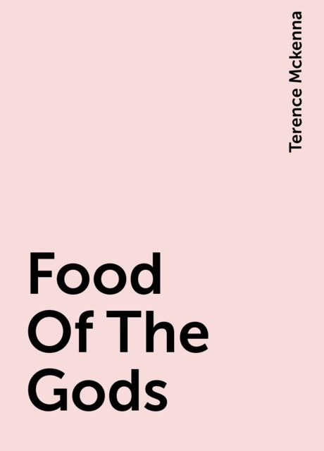 Food Of The Gods, Terence Mckenna