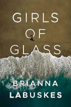 Girls of Glass, Brianna Labuskes