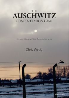 The Auschwitz Concentration Camp, Chris Webb