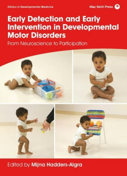 Early Detection and Early Intervention in Developmental Motor Disorders, Mijna Hadders-algra