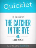 Quicklet on J.D. Salinger's The Catcher in the Rye, John Whalen