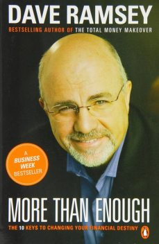 More Than Enough: The Ten Keys to Changing Your Financial Destiny, Dave Ramsey