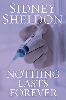 Nothing lasts forever, Sidney Sheldon