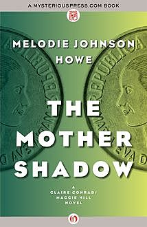 The Mother Shadow, Melodie Johnson Howe
