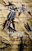 Maggie A Girl Of The Streets, Stephen Crane