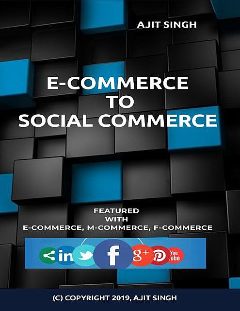 ECommerce to Social Commerce, Ajit Singh
