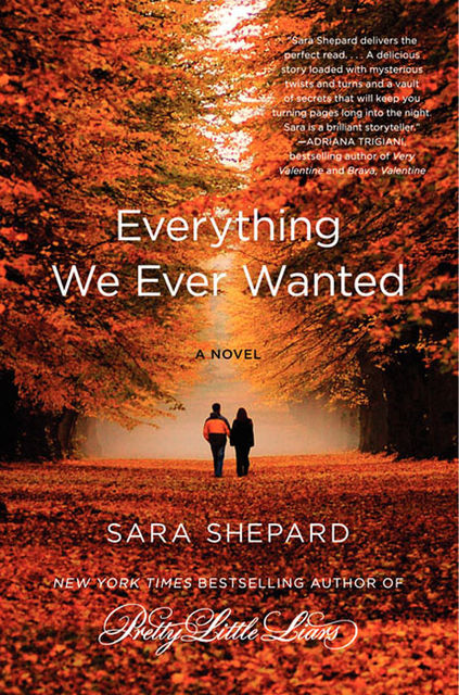 Everything We Ever Wanted, Sara Shepard