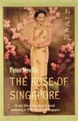 THE ROSE OF SINGAPORE, Peter Neville