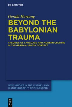 Beyond the Babylonian Trauma, Gerald Hartung