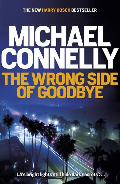 The Wrong Side of Goodbye (Harry Bosch Series), Michael Connelly