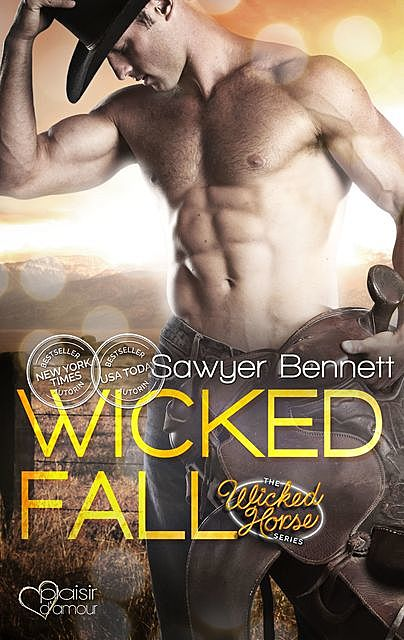The Wicked Horse 1: Wicked Fall, Sawyer Bennett