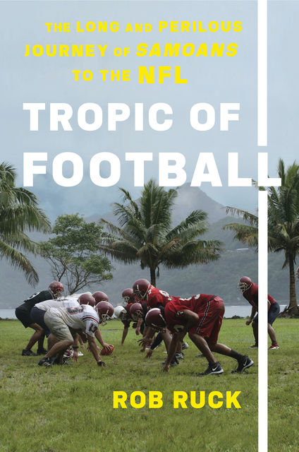 Tropic of Football, Rob Ruck