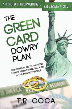 The Green Card Dowry Plan, T.R. Coca