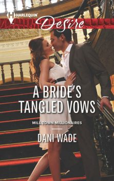 A Bride's Tangled Vows, Dani Wade