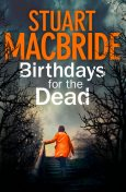 Birthdays for the Dead, Stuart MacBride