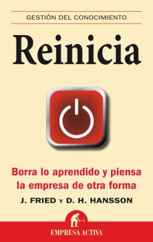 Reinicia, Jason Fried, David Heinemeier Hansson