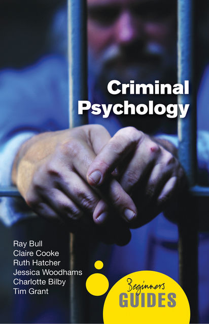 Criminal Psychology, Charlotte Bilby, Claire Cooke, Ray Bull, Tim Grant