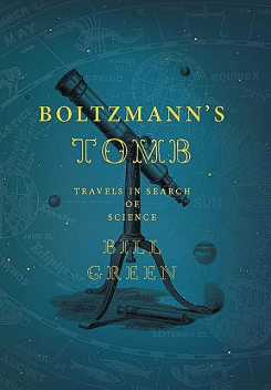 Boltzmann's Tomb, Bill Green
