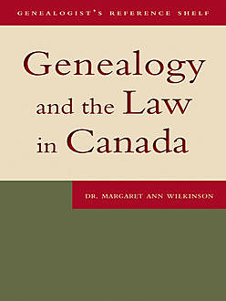Genealogy and the Law in Canada, Margaret Ann Wilkinson