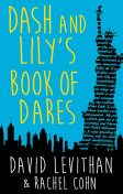 Dash & Lily's Book of Dares, David Levithan, Rachel Cohn
